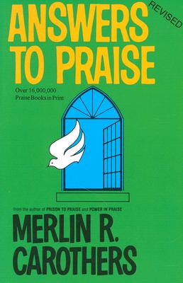 Answers to Praise, Merlin R. Carothers
