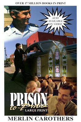 Prison to Praise -LP, Carothers, Merlin R