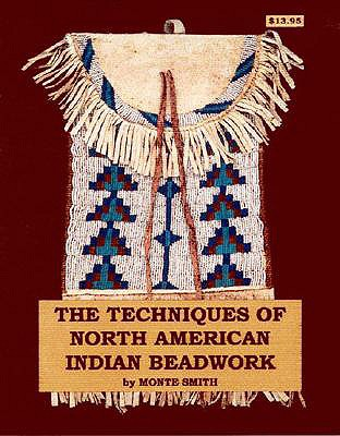 The Technique of North American Indian Beadwork, Smith, Monte