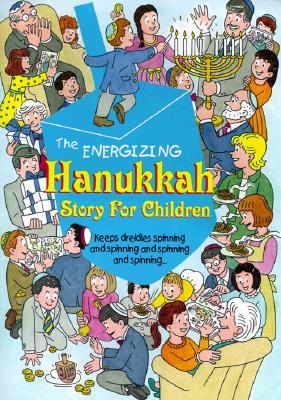 Image for The Energizing Hanukkah: Story for Children