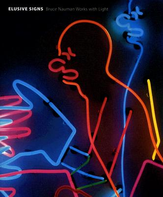 Image for Elusive Signs: Bruce Nauman Works with Light (The MIT Press)