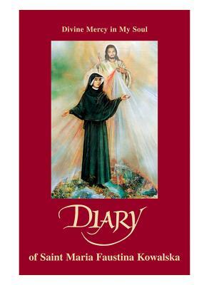 Divine Mercy In My Soul-Diary of Sister M. Faustina Kowalska, Saint Maria Faustina Kowalska