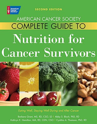 Image for American Cancer Society Complete Guide to Nutrition for Cancer Survivors: Eating Well, Staying Well During and After Cancer
