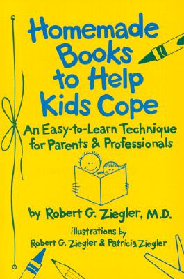 Image for Homemade Books to Help Kids Cope: An Easy-to-Learn Technique for Parents & Professionals