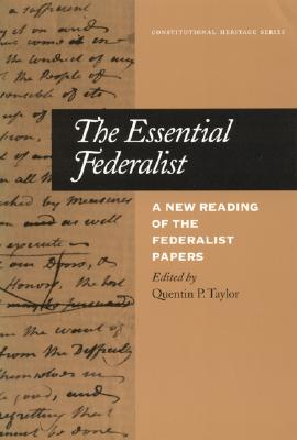 Image for The Essential Federalist: A New Reading of The Federalist Papers (Constitutional Heritage Series)
