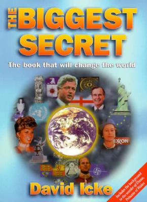 Biggest Secret : The Book That Will Change the World, DAVID ICKE