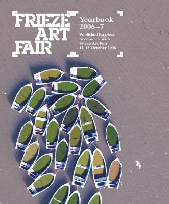 Image for FRIEZE ART FAIR : YEARBOOK 2006-2007