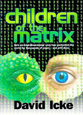 Image for Children of the Matrix: How an Interdimensional Race has Controlled the World for Thousands of Years-and Still Does