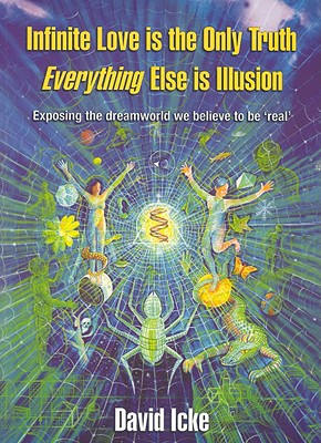 Image for Infinite Love Is the Only Truth: Everything Else Is Illusion
