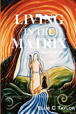 Living in the matrix, Taylor, Ellis C