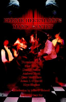 Bernie Herrmann's Manic Sextet, Fry, Gary (Editor).