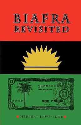Biafra Revisited, Ekwe-Ekwe, Herbert