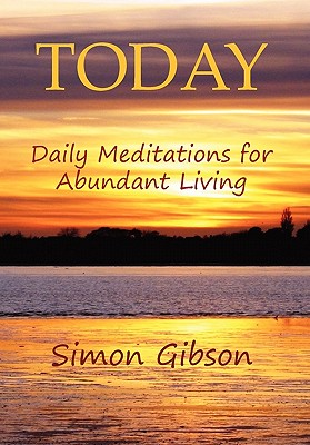 TODAY: Daily Meditations for Abundant Living, Gibson, Simon