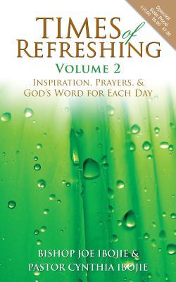 Times Of Refreshing, Volume 2: Inspiration, Prayers & God's Word for Each Day, Ibojie, Bishop Joe; Ibojie, Pastor Cynthia