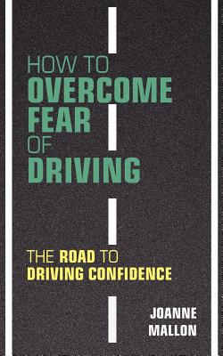 Image for How to Overcome Fear of Driving: The Road to Driving Confidence