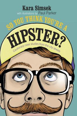 Image for So You Think You're a Hipster
