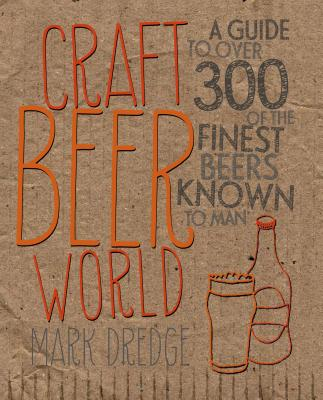 Image for Craft Beer World: A guide to over 350 of the finest beers known to man
