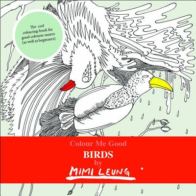 COLOUR ME GOOD BIRDS, MIMI LEUNG