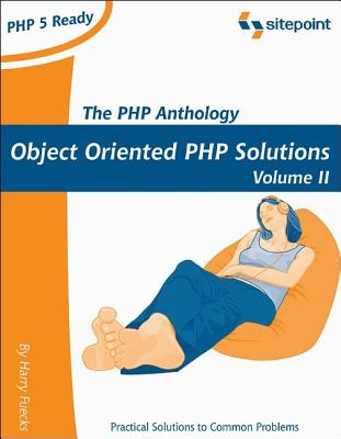 PHP Anthology: OBject Oriented PHP Solutions, Vol.2- Applications, Fuecks, Harry