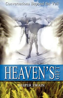 Heaven's Gift: Conversations Beyond the Veil, Swain, Jasper