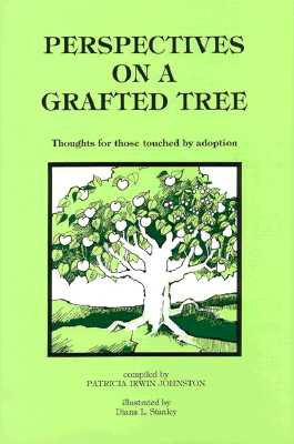 Image for Perspectives on a Grafted Tree: Thoughts for Those Touched by Adoption