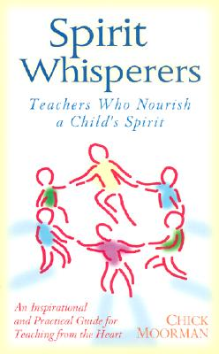 Image for Spirit Whisperers: Teachers Who Nourish a Child's Spirit