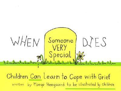 When Someone Very Special Dies: Children Can Learn to Cope with Grief (Drawing Out Feelings Series), Heegaard, Marge