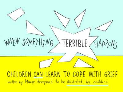 Image for When Something Terrible Happens: Children Can Learn to Cope with Grief