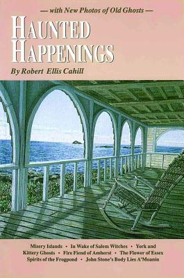 Image for Haunted Happenings: with New Photos of Old Ghosts (New England's Collectible Classics)