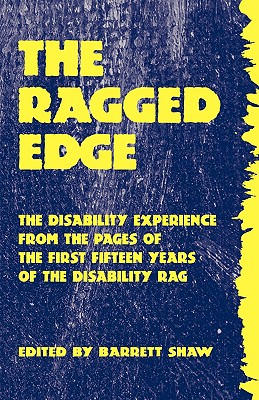 Image for The Ragged Edge: The Disability Experience from The Pages of The Disability Rag