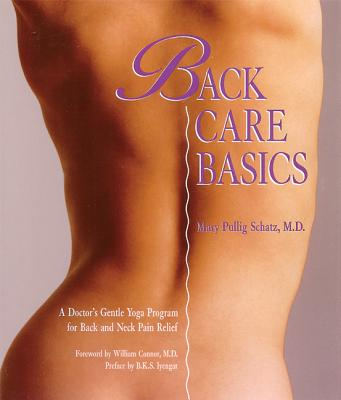 Image for Back Care Basics: A Doctor's Gentle Yoga Program for Back and Neck Pain Relief