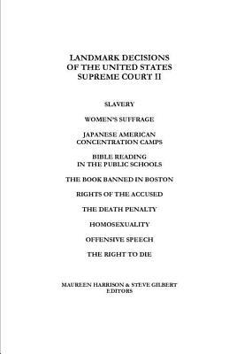 Landmark Decisions of the United States Supreme Court II, Harrison, Maureen; Gilbert, Steve