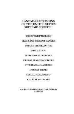 Landmark Decisions of the United States Supreme Court III, Harrison, Maureen; Gilbert, Steve