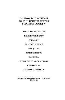 Landmark Decisions of the United States Supreme Court V, Harrison, Maureen; Gilbert, Steve
