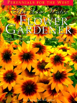 The Low-Water Flower Gardener (The Natural Garden Series), Eric A. Johnson