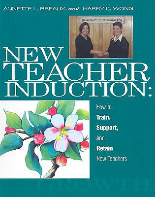 Image for New Teacher Induction: How to Train, Support, and Retain New Teachers