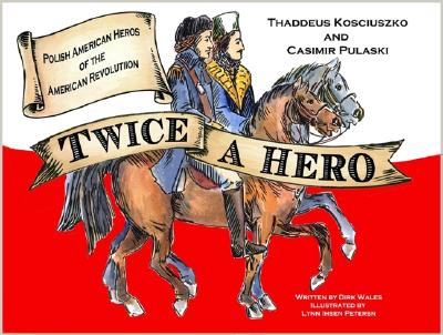 Image for Twice a Hero; Polish American Heroes of the American Revolution