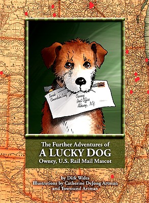 Further Adventures of a Lucky Dog Owney, U.S. Rail Mail Mascot, Wales, Dirk