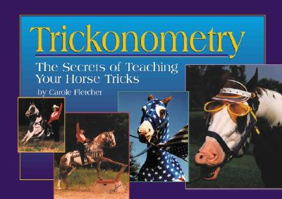 Image for Trickonometry: The Secrets of Teaching Your Horse Tricks
