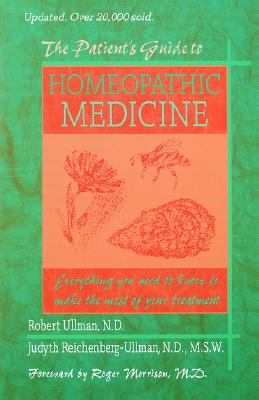The Patient's Guide to Homeopathic Medicine, Ullman, Robert W.