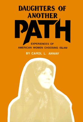 Image for Daughters of Another Path : Experiences of American Women Choosing Islam