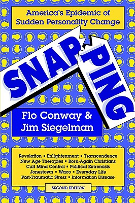 Image for Snapping: America's Epidemic of Sudden Personality Change, 2nd Edition