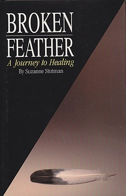 Image for Broken Feather: A Journey to Healing