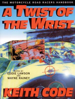 Image for Twist of the Wrist: The Motorcycle Roadracers Handbook