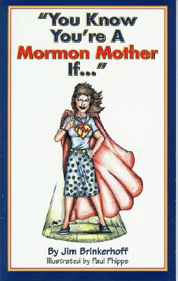 Image for You Know You're a Mormon Mother If