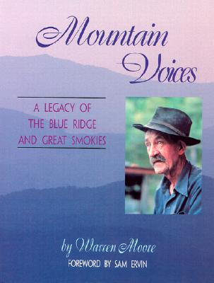 Mountain Voices: A Legacy of the Blue Ridge and Great Smokies, Moore, Warren