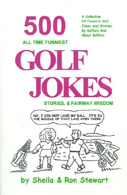 Image for 500 All Time Funniest Golf Jokes, Stories & Fairway Wisdom