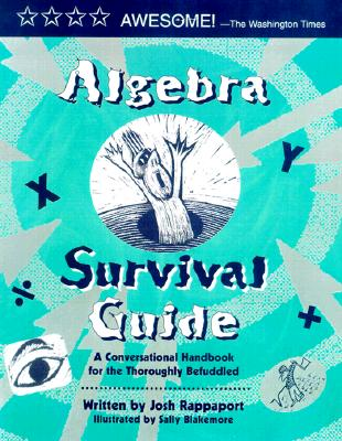 Image for Algebra Survival Guide: A Conversational Guide for the Thoroughly Befuddled