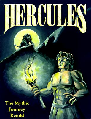 Image for Hercules: The Mythic Journey Retold