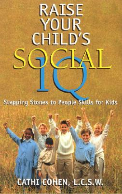 Image for Raise Your Child's Social IQ: Stepping Stones to People Skills for Kids
